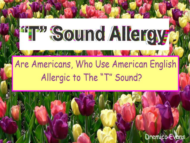Are Americans, who use American English allergic to the